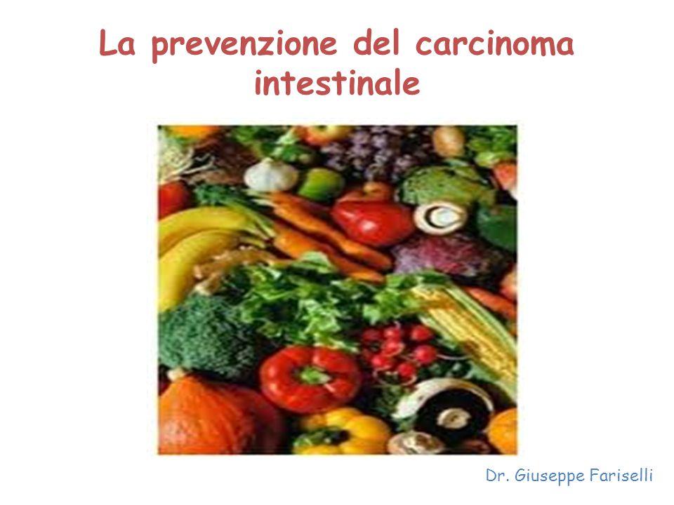 La prevenzione del carcinoma intestinale Dr. Giuseppe Fariselli