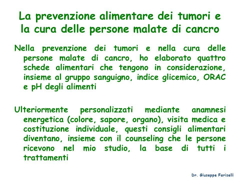 La prevenzione alimentare dei tumori e la cura delle persone malate di cancro Nella prevenzione dei tumori e nella cura delle persone malate di cancro