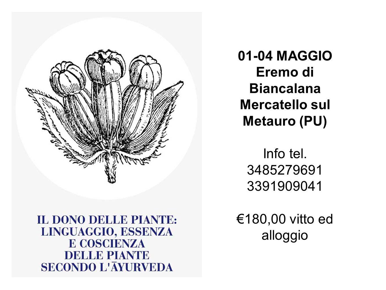 01-04 MAGGIO Eremo di Biancalana Mercatello sul Metauro (PU) Info tel. 3485279691 3391909041 €180,00 vitto ed alloggio