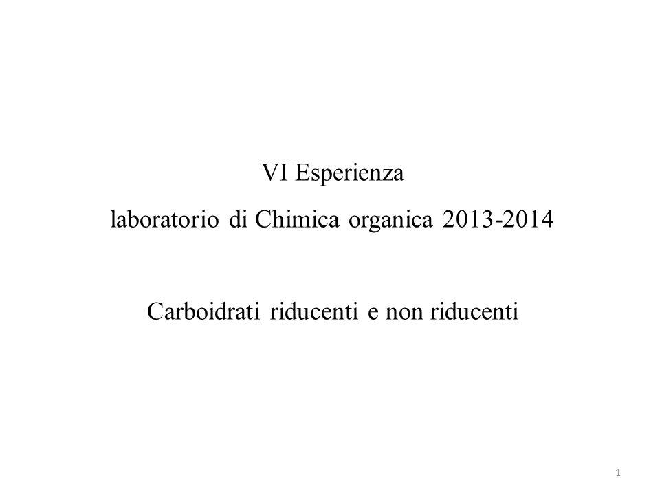 VI Esperienza laboratorio di Chimica organica 2013-2014 Carboidrati riducenti e non riducenti 1