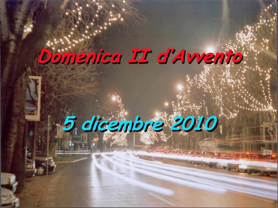 Domenica II d'Avvento 5 dicembre 2010
