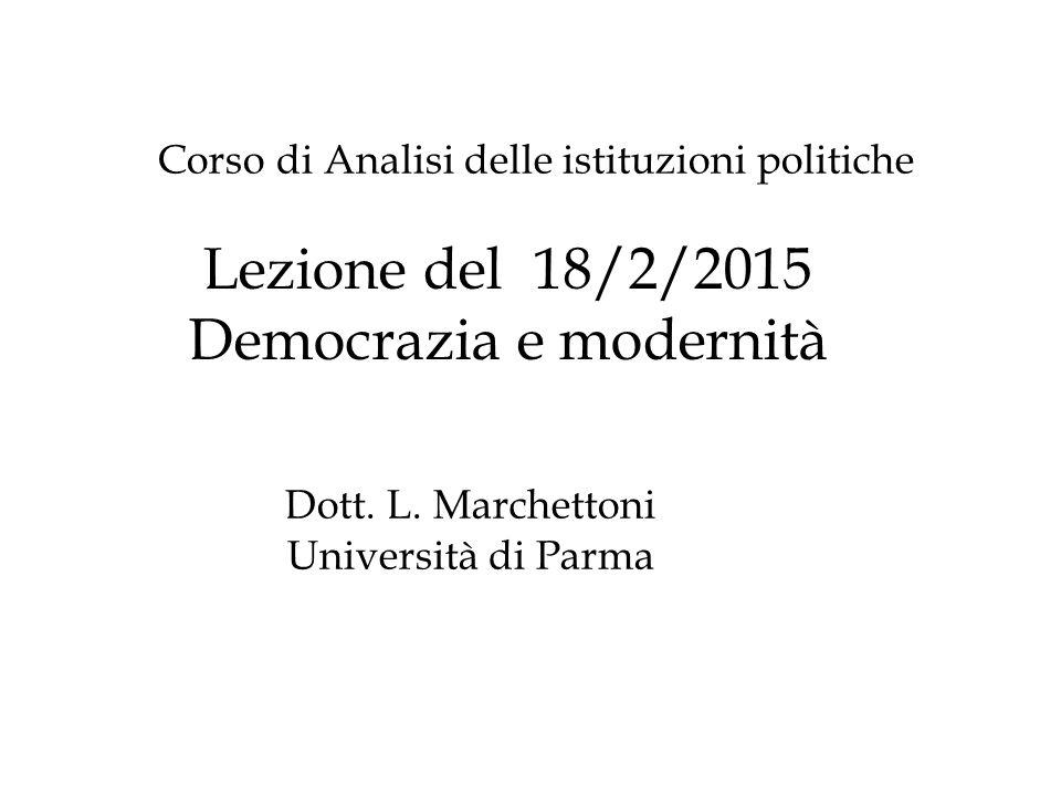 Lezione del 18/2/2015 Democrazia e modernità Corso di Analisi delle istituzioni politiche Dott.