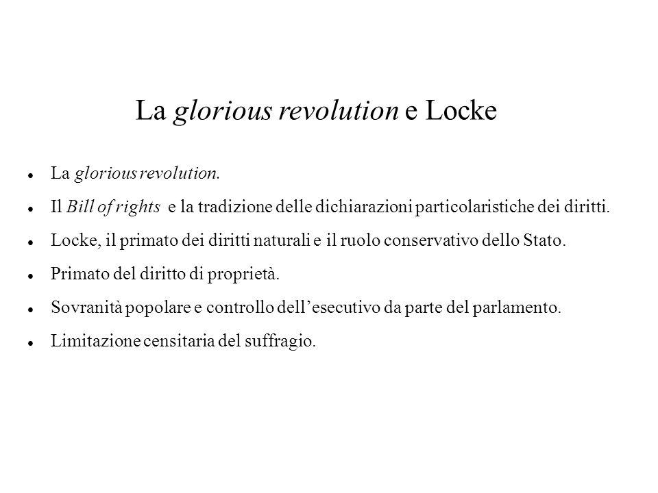 La glorious revolution e Locke La glorious revolution.