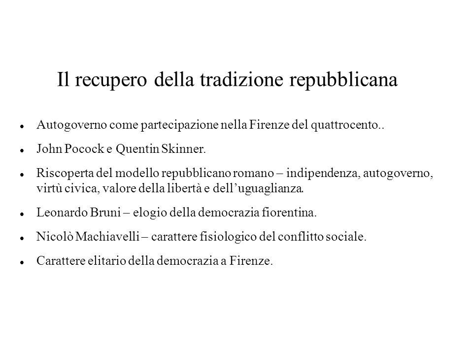 Il recupero della tradizione repubblicana Autogoverno come partecipazione nella Firenze del quattrocento..