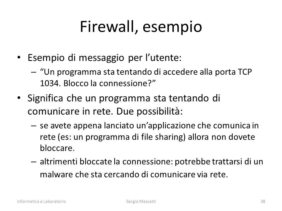 Firewall, esempio Esempio di messaggio per l'utente: – Un programma sta tentando di accedere alla porta TCP 1034.