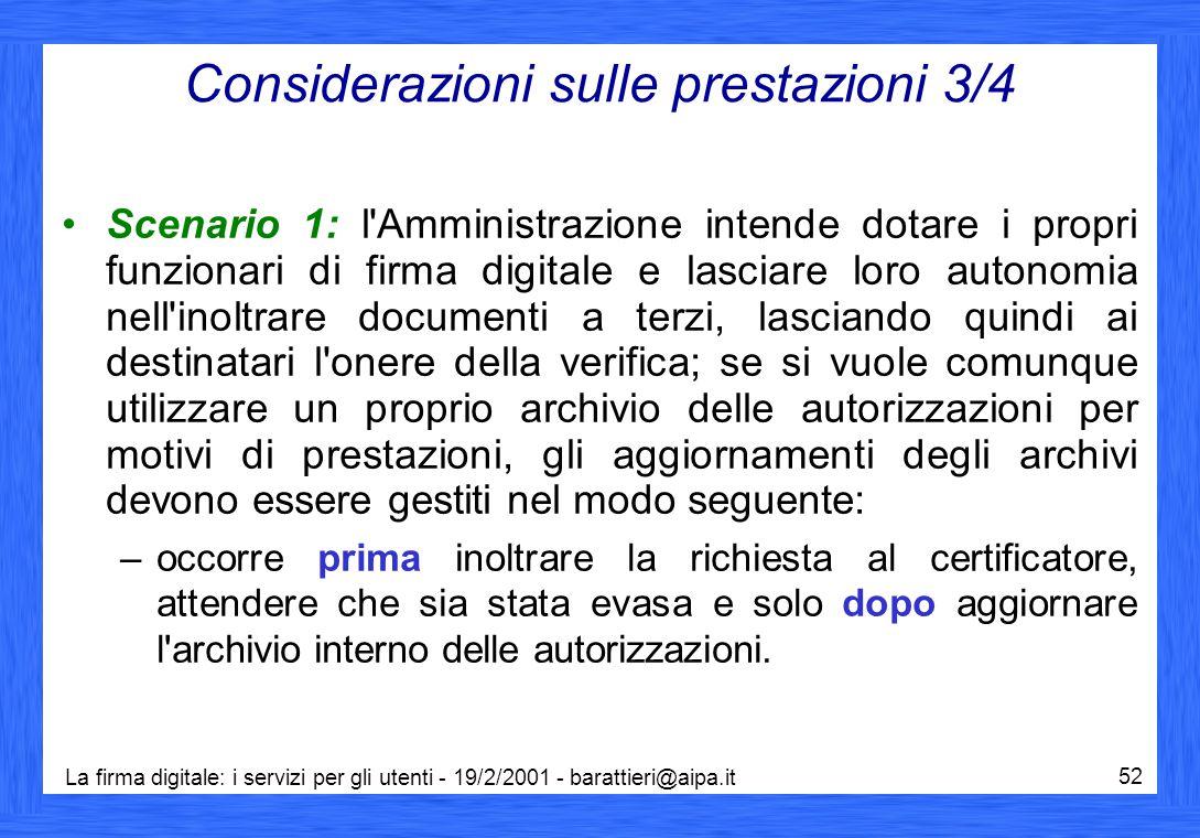 La firma digitale: i servizi per gli utenti - 19/2/2001 - barattieri@aipa.it 52 Considerazioni sulle prestazioni 3/4 Scenario 1: l'Amministrazione int
