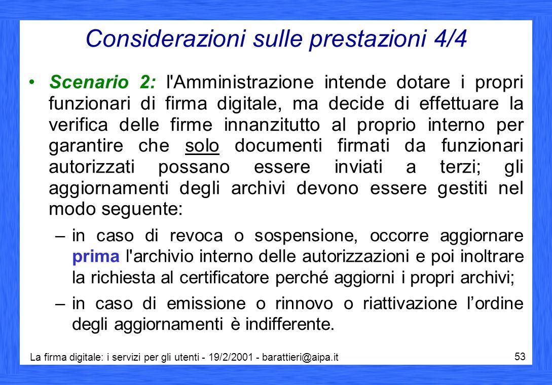 La firma digitale: i servizi per gli utenti - 19/2/2001 - barattieri@aipa.it 53 Considerazioni sulle prestazioni 4/4 Scenario 2: l'Amministrazione int