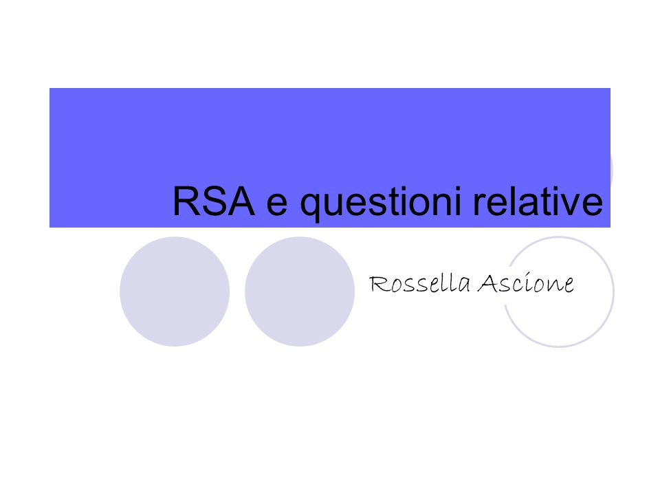RSA e questioni relative Rossella Ascione