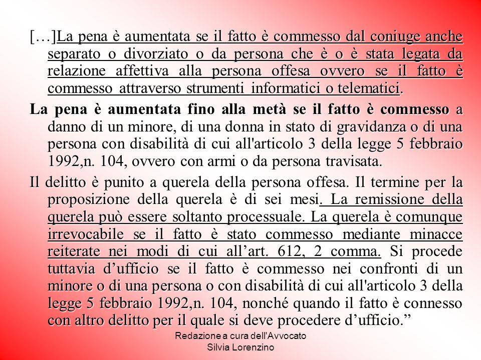Redazione a cura dell'Avvocato Silvia Lorenzino […]La pena è aumentata se il fatto è commesso dal coniuge anche separato o divorziato o da persona che
