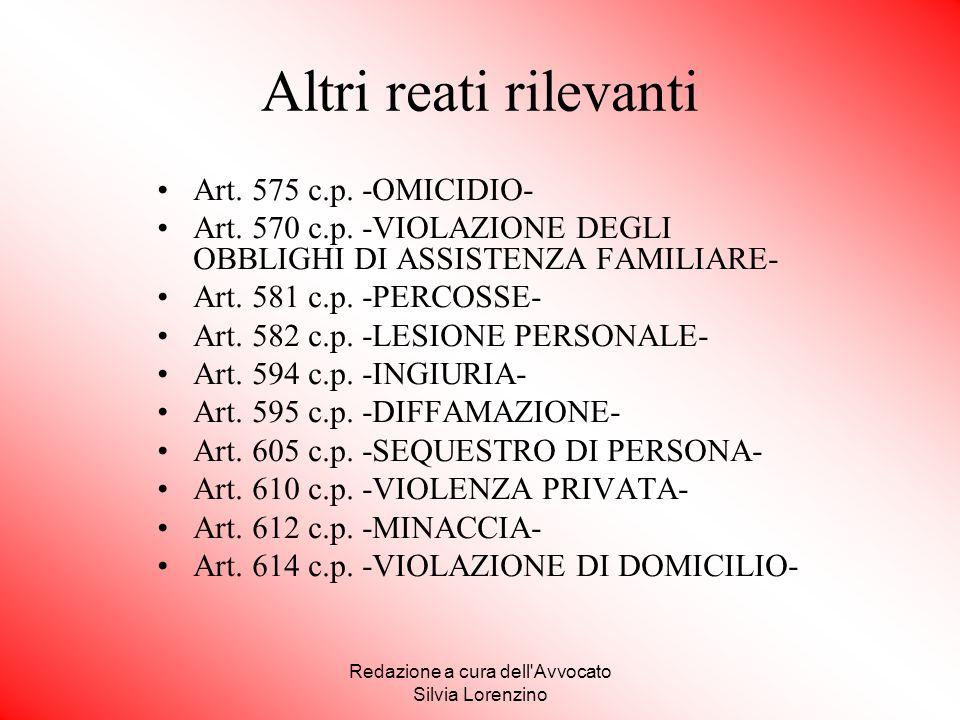 Redazione a cura dell'Avvocato Silvia Lorenzino Altri reati rilevanti Art. 575 c.p. -OMICIDIO- Art. 570 c.p. -VIOLAZIONE DEGLI OBBLIGHI DI ASSISTENZA