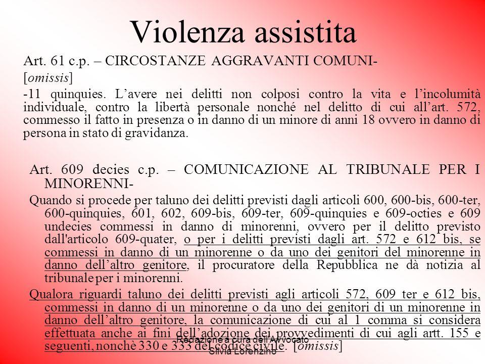 Redazione a cura dell'Avvocato Silvia Lorenzino Violenza assistita Art. 61 c.p. – CIRCOSTANZE AGGRAVANTI COMUNI- [omissis] -11 quinquies. L'avere nei