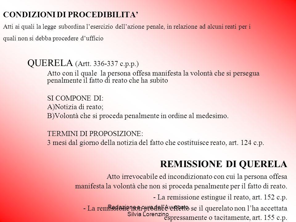 Redazione a cura dell'Avvocato Silvia Lorenzino CONDIZIONI DI PROCEDIBILITA' Atti ai quali la legge subordina l'esercizio dell'azione penale, in relaz