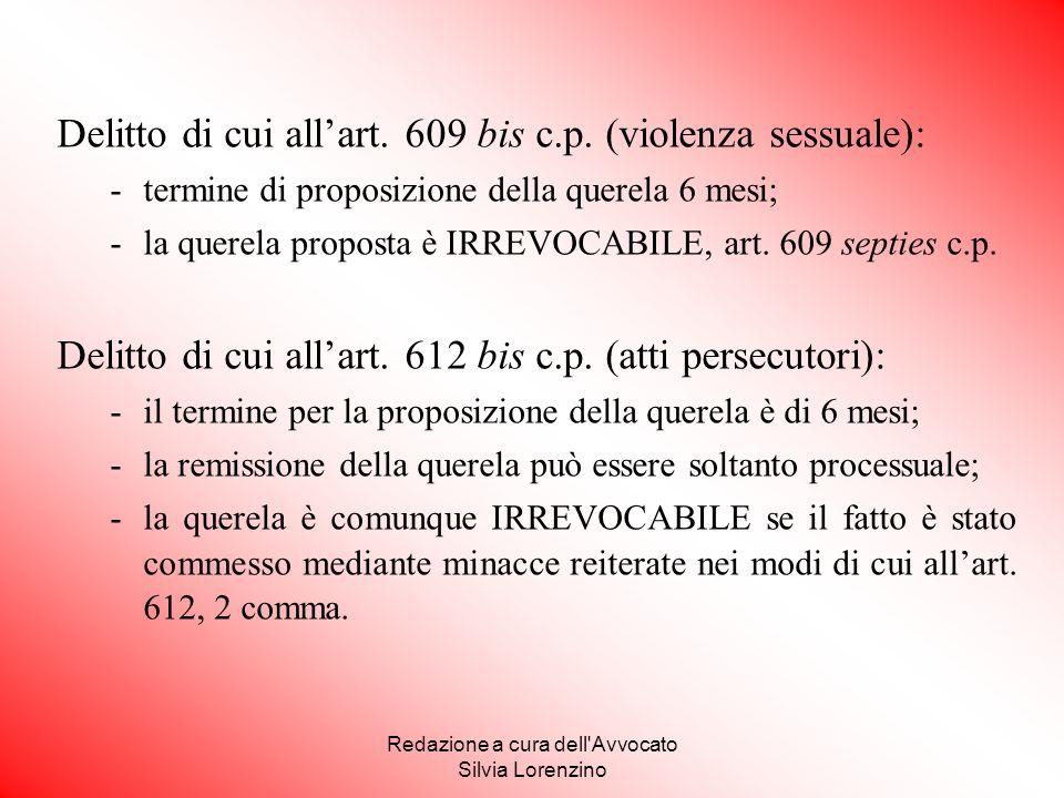 Redazione a cura dell'Avvocato Silvia Lorenzino Delitto di cui all'art. 609 bis c.p. (violenza sessuale): -termine di proposizione della querela 6 mes