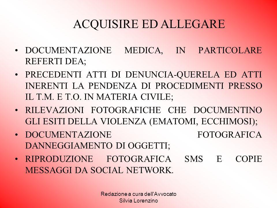 Redazione a cura dell'Avvocato Silvia Lorenzino DOCUMENTAZIONE MEDICA, IN PARTICOLARE REFERTI DEA; PRECEDENTI ATTI DI DENUNCIA-QUERELA ED ATTI INERENT
