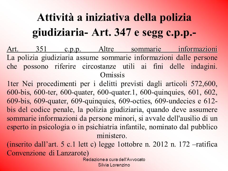Redazione a cura dell'Avvocato Silvia Lorenzino Attività a iniziativa della polizia giudiziaria- Art. 347 e segg c.p.p.- Art. 351 c.p.p. Altre sommari