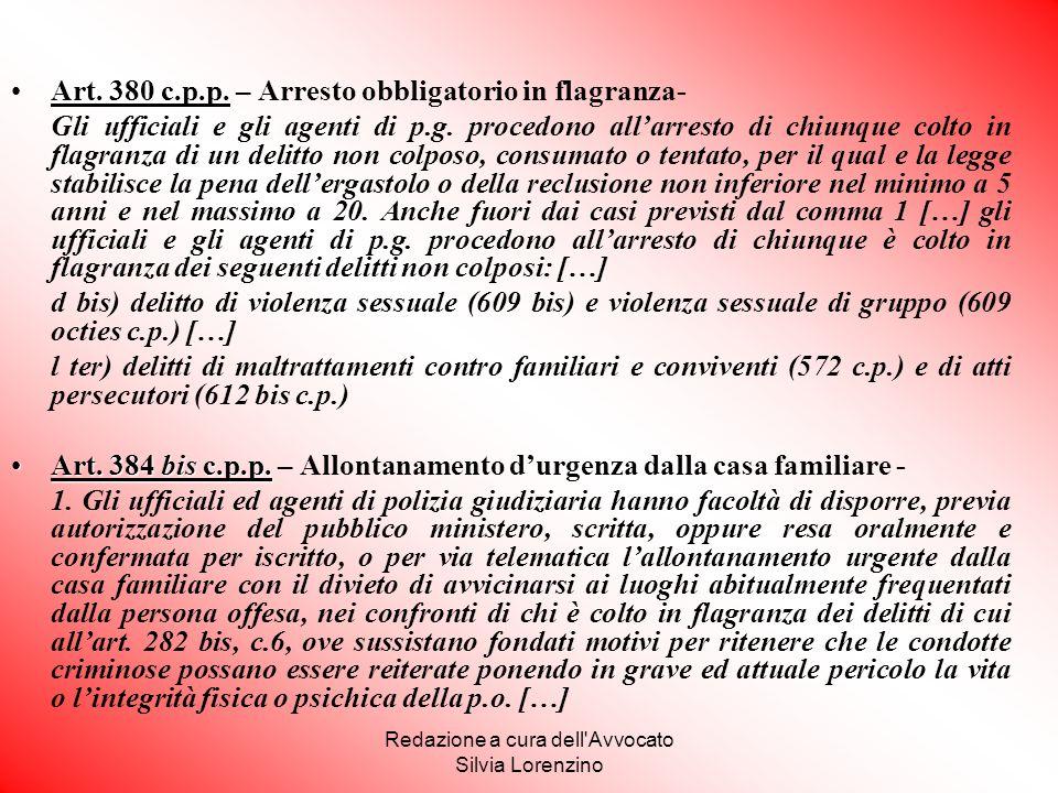 Redazione a cura dell'Avvocato Silvia Lorenzino Art. 380 c.p.p.Art. 380 c.p.p. – Arresto obbligatorio in flagranza- Gli ufficiali e gli agenti di p.g.