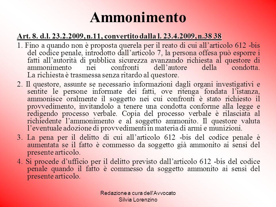 Redazione a cura dell'Avvocato Silvia Lorenzino Ammonimento Art. 8. d.l. 23.2.2009, n.11, convertito dalla l. 23.4.2009, n.38 38 1. Fino a quando non