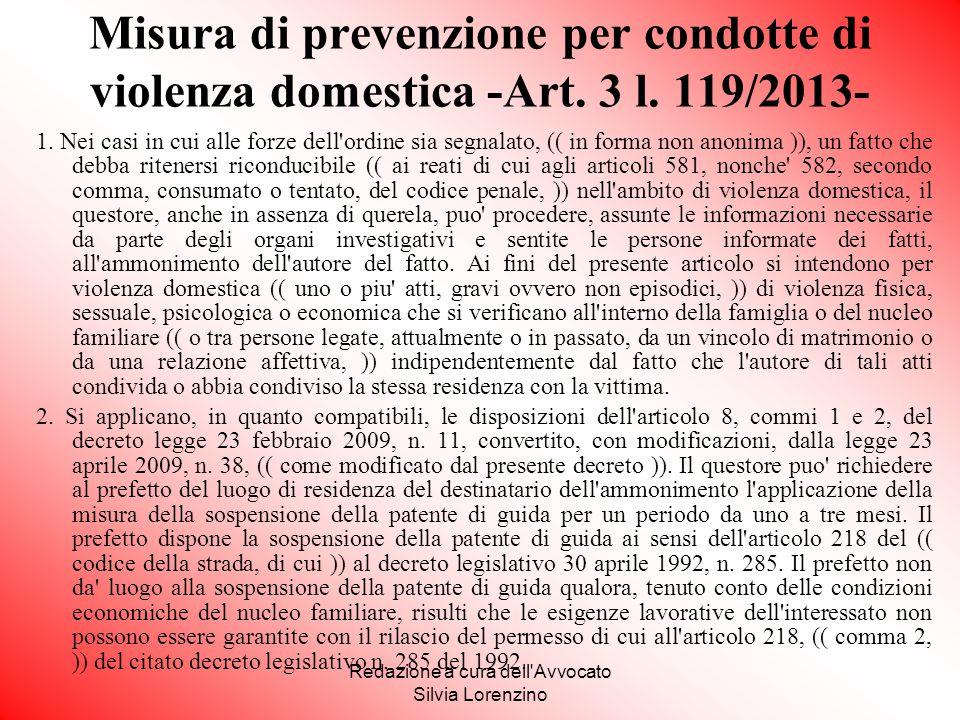 Redazione a cura dell'Avvocato Silvia Lorenzino Misura di prevenzione per condotte di violenza domestica -Art. 3 l. 119/2013- 1. Nei casi in cui alle