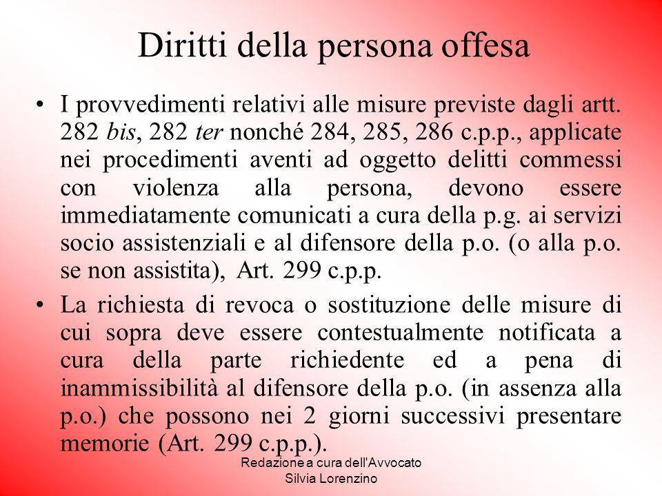 Redazione a cura dell'Avvocato Silvia Lorenzino Diritti della persona offesa I provvedimenti relativi alle misure previste dagli artt. 282 bis, 282 te