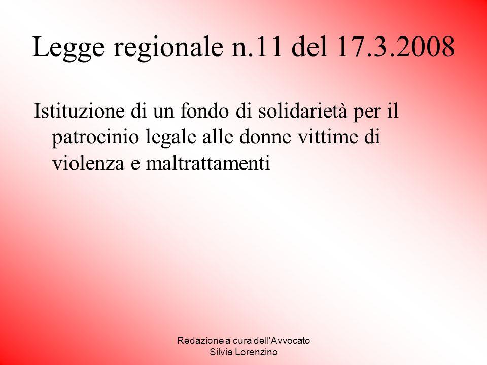 Redazione a cura dell'Avvocato Silvia Lorenzino Legge regionale n.11 del 17.3.2008 Istituzione di un fondo di solidarietà per il patrocinio legale all
