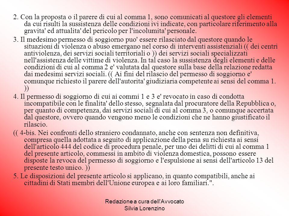 Redazione a cura dell'Avvocato Silvia Lorenzino 2. Con la proposta o il parere di cui al comma 1, sono comunicati al questore gli elementi da cui risu