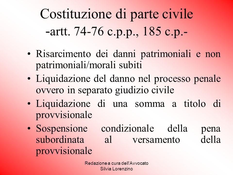 Redazione a cura dell'Avvocato Silvia Lorenzino Costituzione di parte civile - artt. 74-76 c.p.p., 185 c.p.- Risarcimento dei danni patrimoniali e non