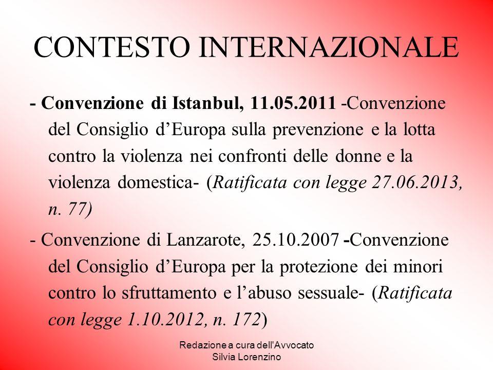 Redazione a cura dell'Avvocato Silvia Lorenzino CONTESTO INTERNAZIONALE - Convenzione di Istanbul, 11.05.2011 -Convenzione del Consiglio d'Europa sull