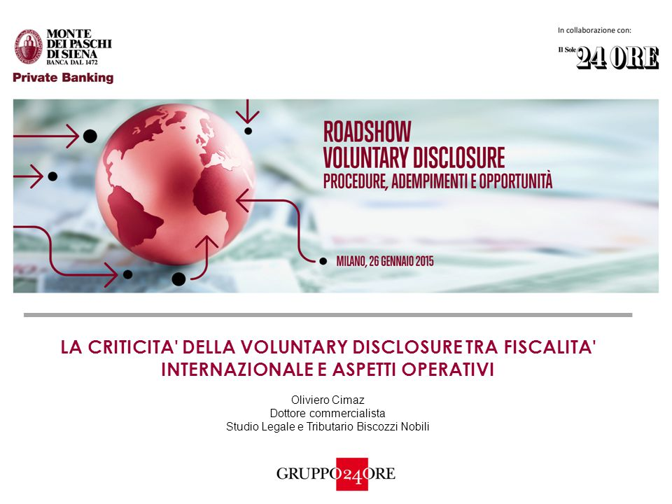 Il contesto fiscale internazionale L impatto della voluntary disclosure su esterovestizione e sulle attività d impresa Complessità di alcuni aspetti operativi LE CRITICITA DELLA VOLUNTARY DISCLOSURE TRA FISCALITA INTERNAZIONALE E ASPETTI OPERATIVI Oliviero Cimaz 2