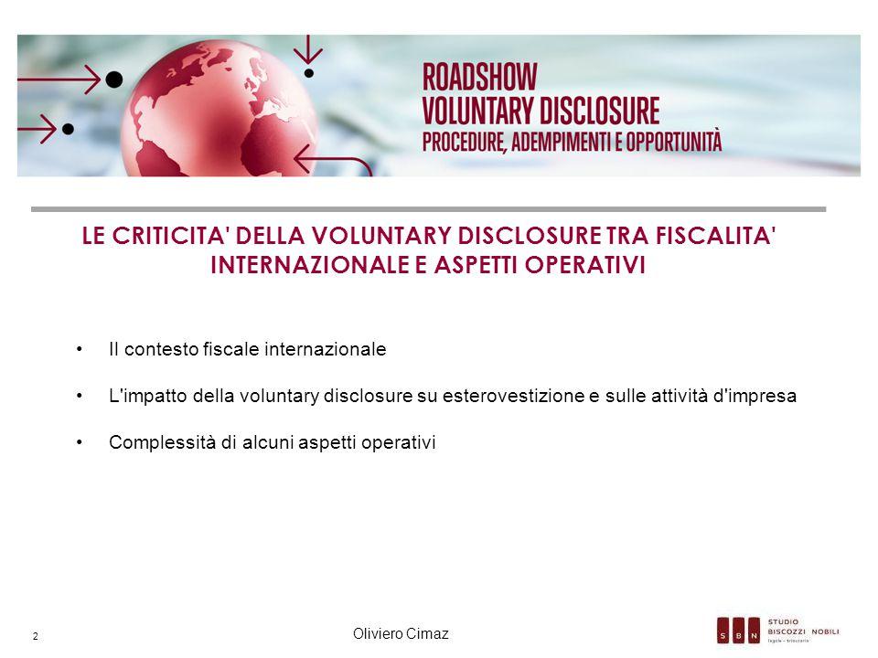 Il contesto fiscale internazionale L'impatto della voluntary disclosure su esterovestizione e sulle attività d'impresa Complessità di alcuni aspetti o