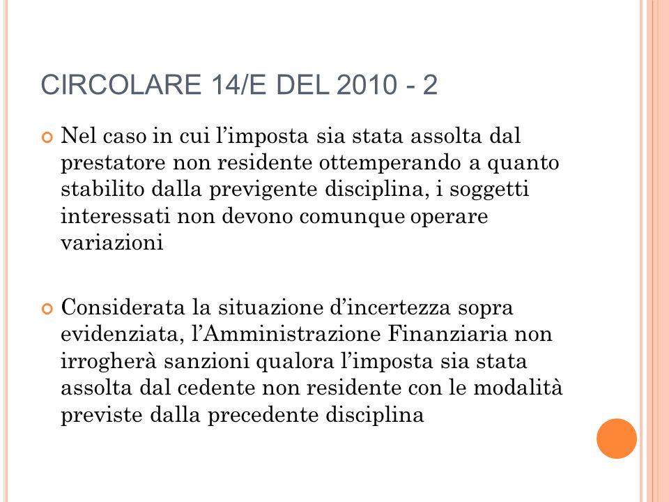 CIRCOLARE 14/E DEL 2010 - 2 Nel caso in cui l'imposta sia stata assolta dal prestatore non residente ottemperando a quanto stabilito dalla previgente
