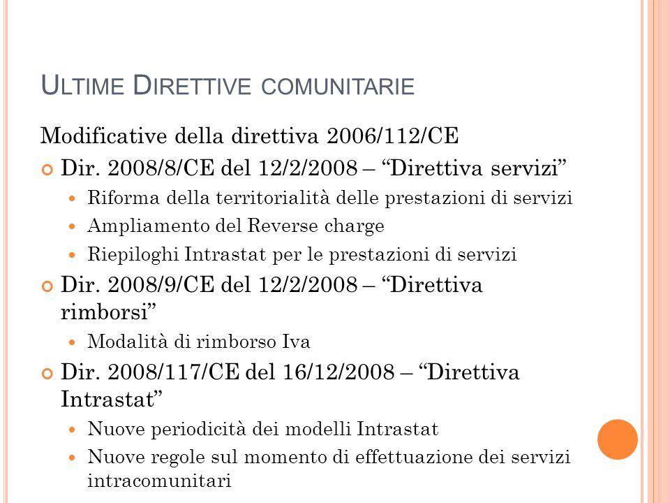 """U LTIME D IRETTIVE COMUNITARIE Modificative della direttiva 2006/112/CE Dir. 2008/8/CE del 12/2/2008 – """"Direttiva servizi"""" Riforma della territorialit"""