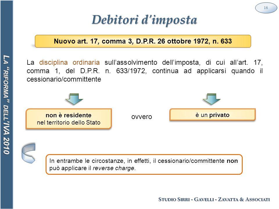 Debitori d imposta 16 Nuovo art. 17, comma 3, D.P.R.