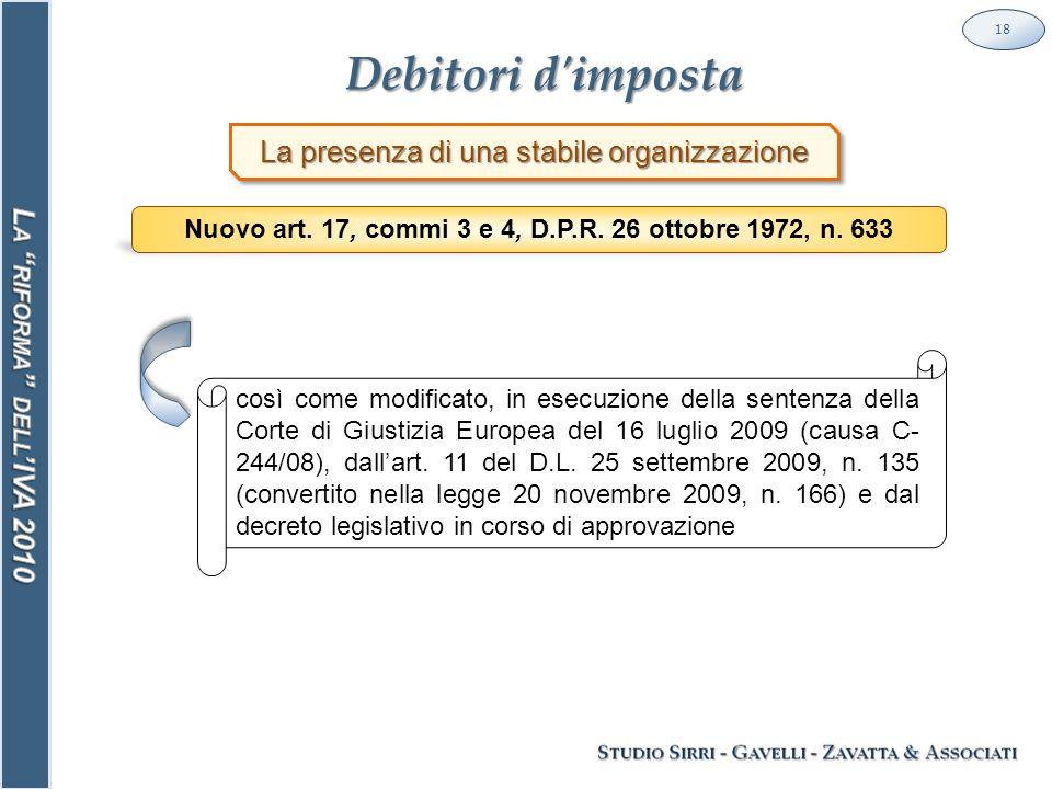 Debitori d imposta 18 La presenza di una stabile organizzazione Nuovo art.