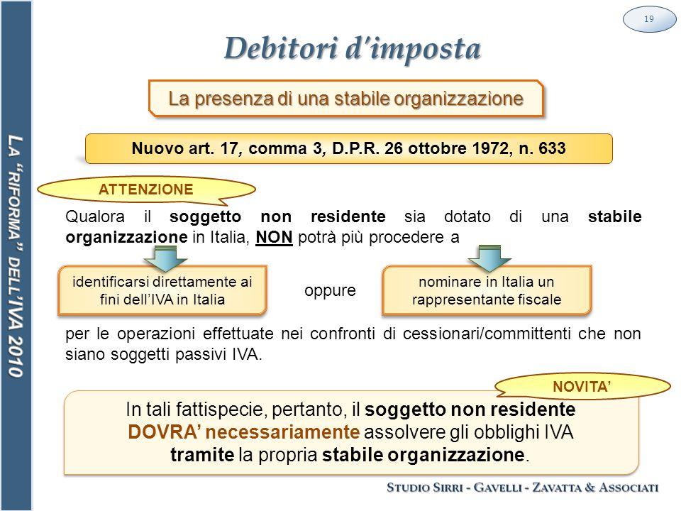 Debitori d imposta 19 La presenza di una stabile organizzazione Nuovo art.