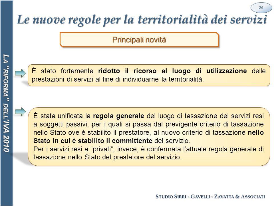 È stato fortemente ridotto il ricorso al luogo di utilizzazione delle prestazioni di servizi al fine di individuarne la territorialità.