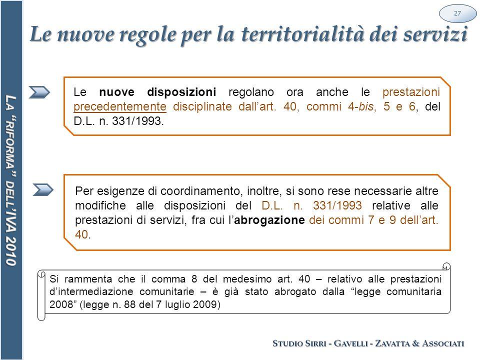 Le nuove regole per la territorialità dei servizi 27 Le nuove disposizioni regolano ora anche le prestazioni precedentemente disciplinate dall'art.