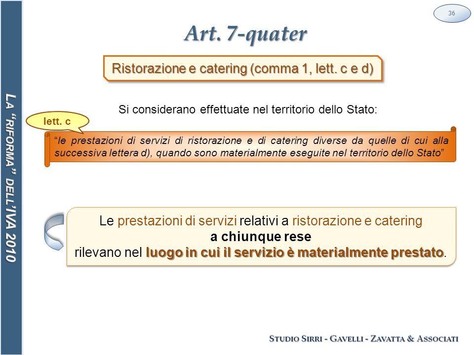 Art. 7-quater 36 Ristorazione e catering (comma 1, lett.