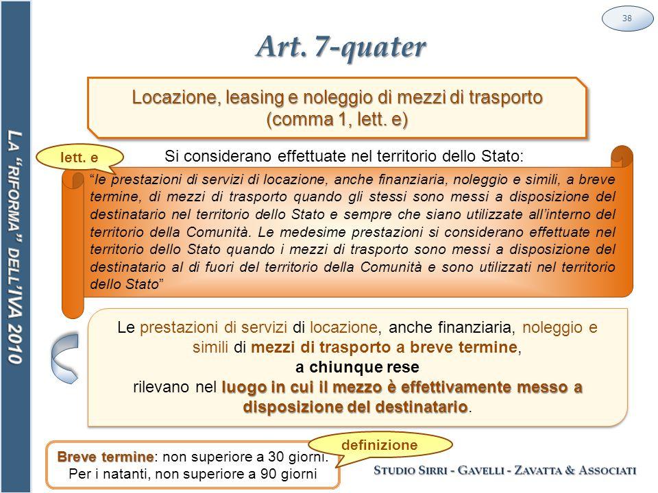 Art.7-quater 38 Locazione, leasing e noleggio di mezzi di trasporto (comma 1, lett.