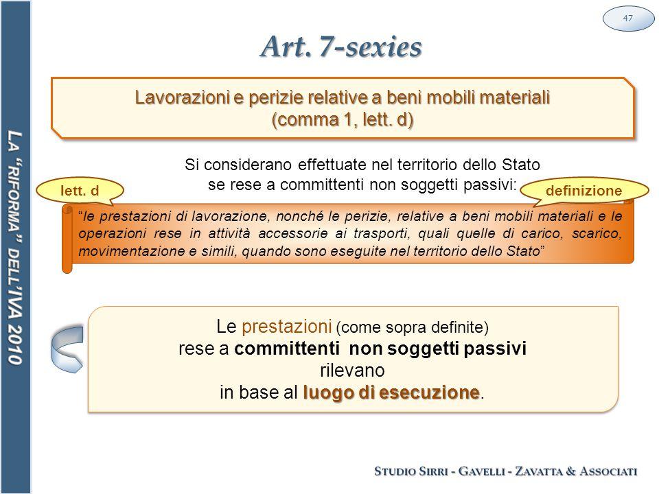 Art.7-sexies 47 Lavorazioni e perizie relative a beni mobili materiali (comma 1, lett.
