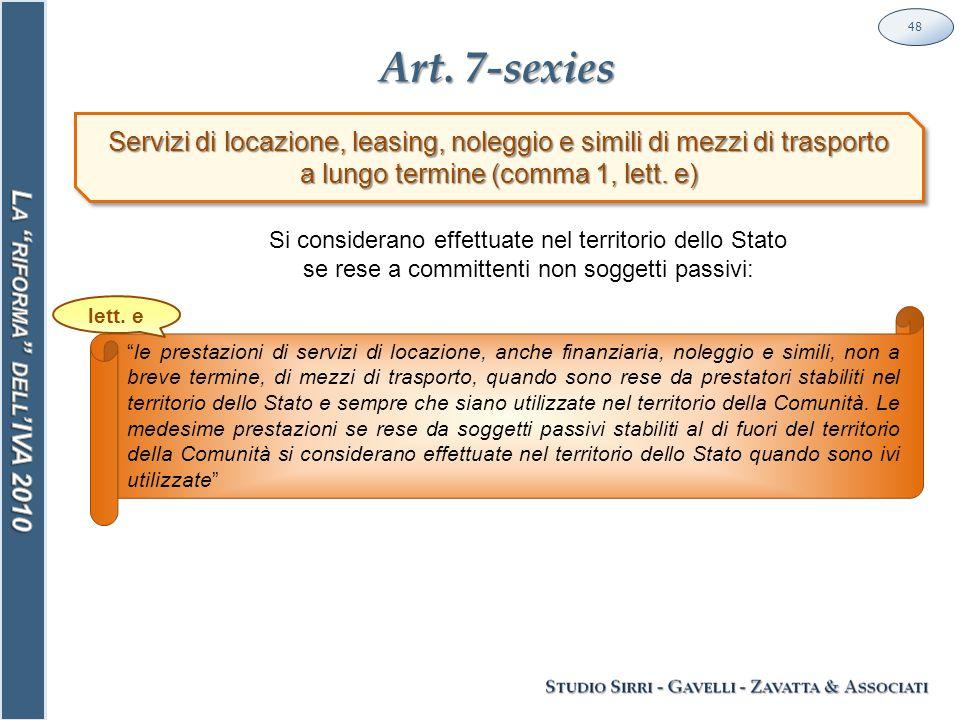 Art. 7-sexies 48 Servizi di locazione, leasing, noleggio e simili di mezzi di trasporto a lungo termine (comma 1, lett. e) Servizi di locazione, leasi