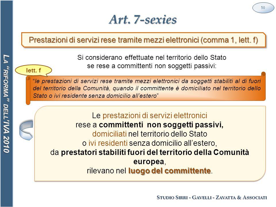 Art.7-sexies 50 Prestazioni di servizi rese tramite mezzi elettronici (comma 1, lett.