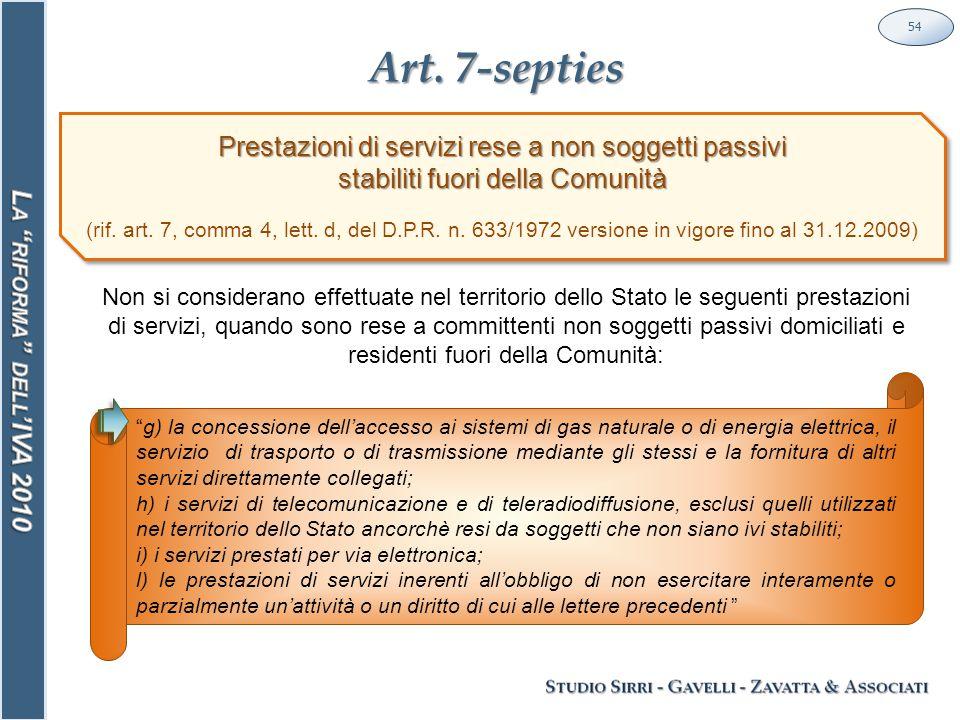 """Art. 7-septies 54 """"g) la concessione dell'accesso ai sistemi di gas naturale o di energia elettrica, il servizio di trasporto o di trasmissione median"""