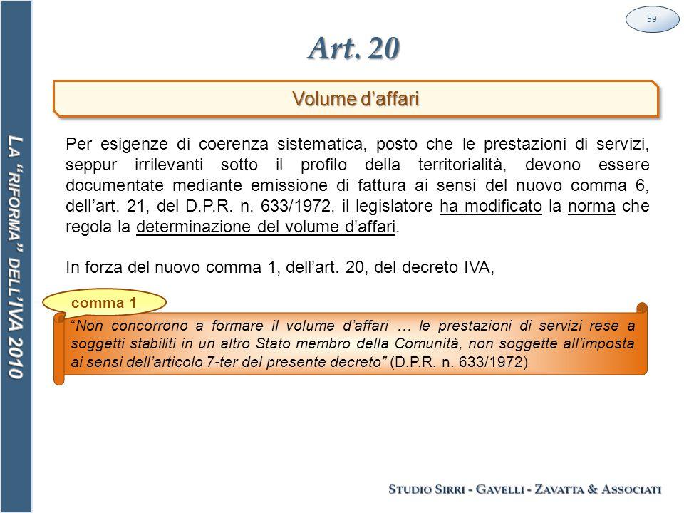 """Art. 20 59 Volume d'affari """"Non concorrono a formare il volume d'affari … le prestazioni di servizi rese a soggetti stabiliti in un altro Stato membro"""