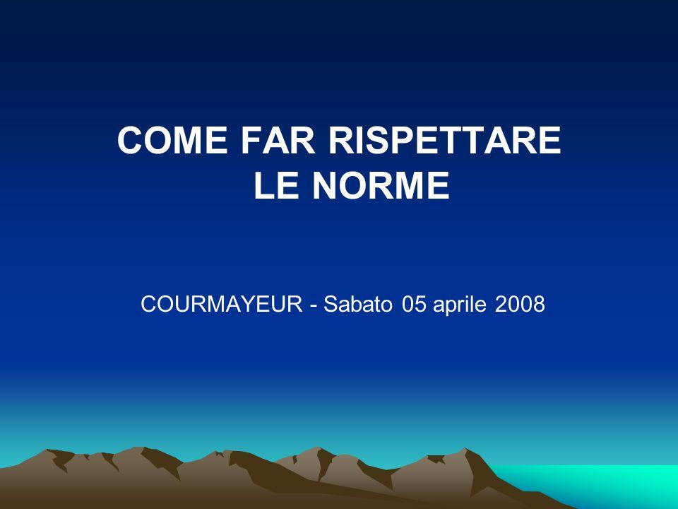 COME FAR RISPETTARE LE NORME COURMAYEUR - Sabato 05 aprile 2008
