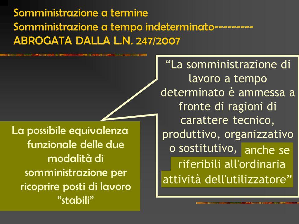 Somministrazione a termine Somministrazione a tempo indeterminato--------- ABROGATA DALLA L.N.