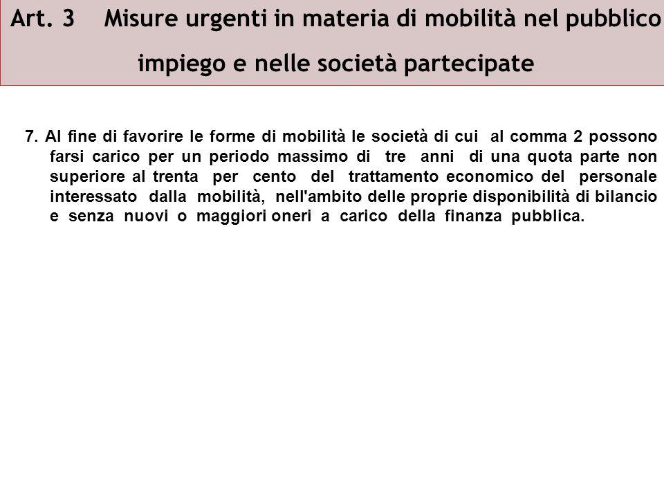 Art. 3 Misure urgenti in materia di mobilità nel pubblico impiego e nelle società partecipate 7.