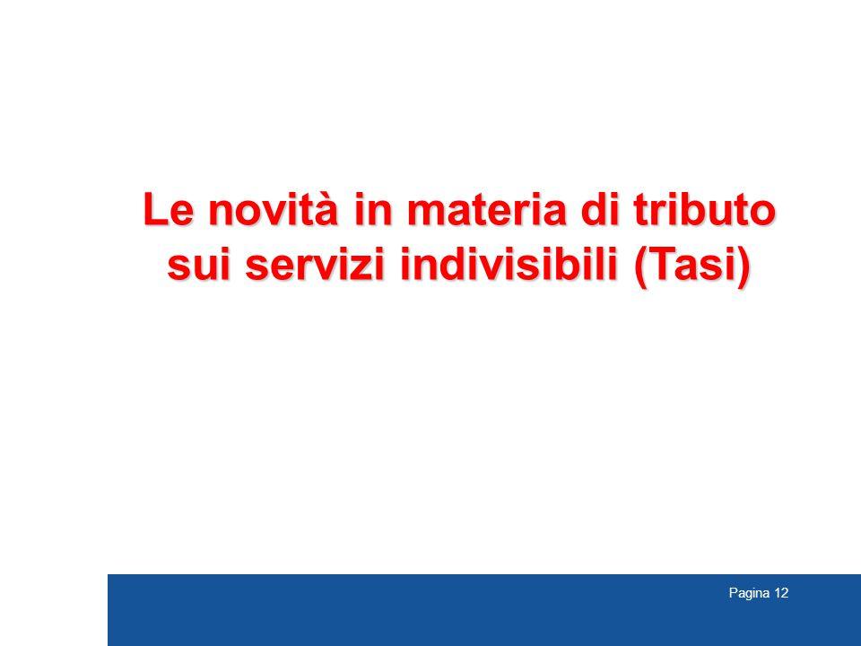 Pagina 12 Le novità in materia di tributo sui servizi indivisibili (Tasi)