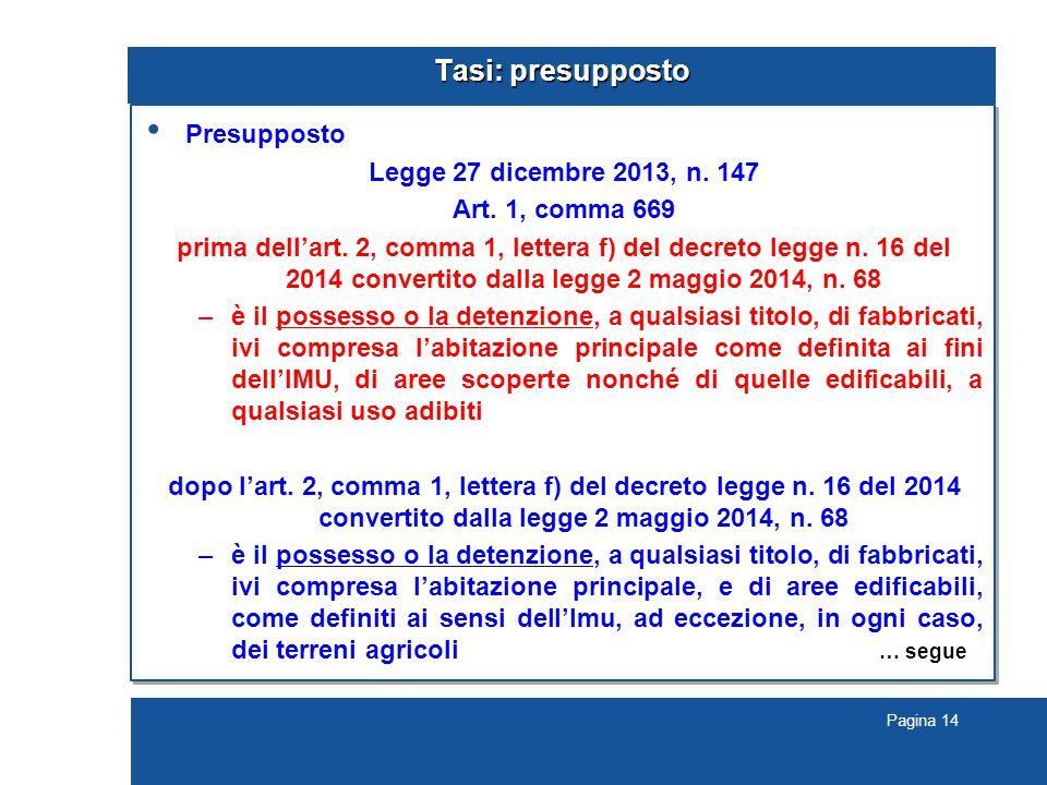 Pagina 14 Tasi: presupposto Presupposto Legge 27 dicembre 2013, n.