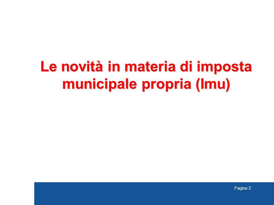 Pagina 2 Le novità in materia di imposta municipale propria (Imu)