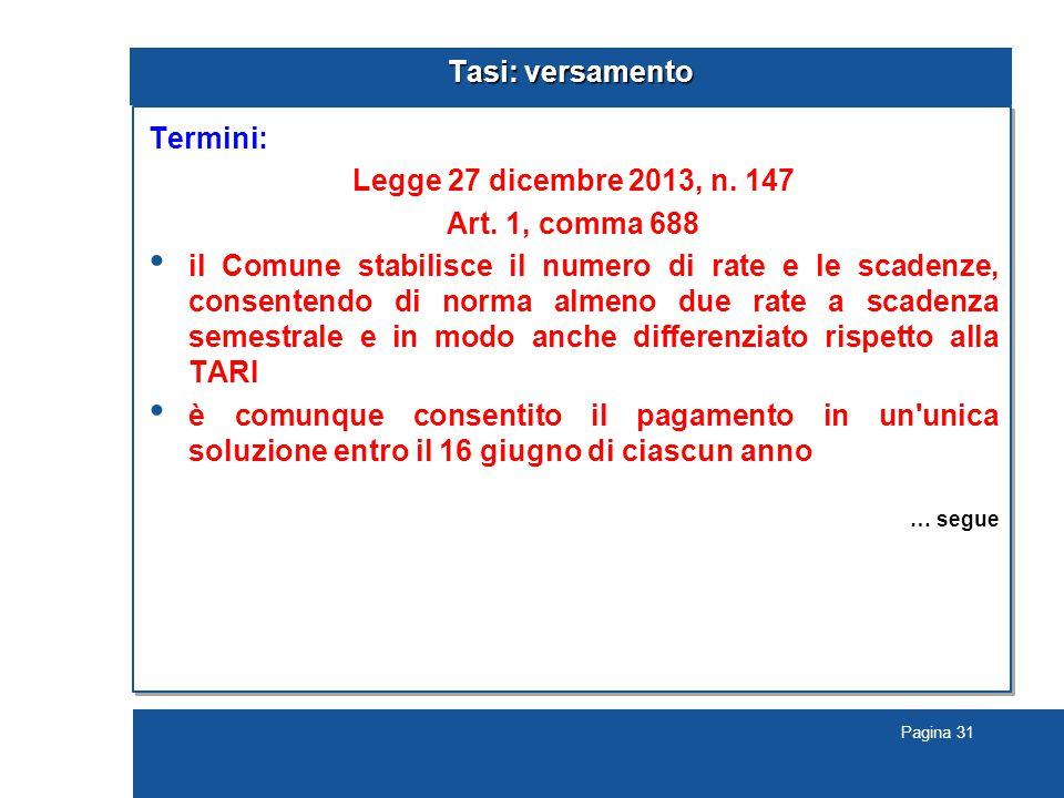 Pagina 31 Tasi: versamento Termini: Legge 27 dicembre 2013, n.